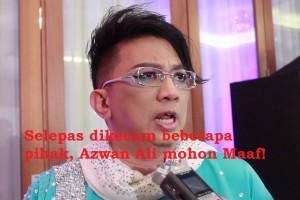 Selepas dikecam beberapa pihak, Azwan Ali Pohon Maaf