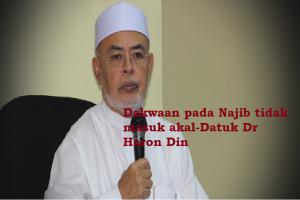 Dakwaan pada Najib tidak masuk akal-Datuk Dr Haron Din