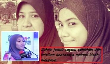 Zahra jawab segala cemuhan dan kritikan keatasnya melalui kisah hidupnya.