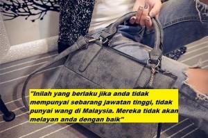Inilah yang berlaku jika anda tidak mempunyai sebarang jawatan tinggi, tidak punyai wang di Malaysia. Mereka tidak akan melayan anda dengan baik.