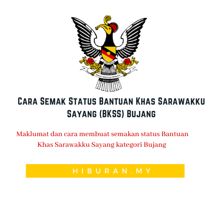 Semak Status Bantuan Khas Sarawakku Sayang (BKSS) Bujang