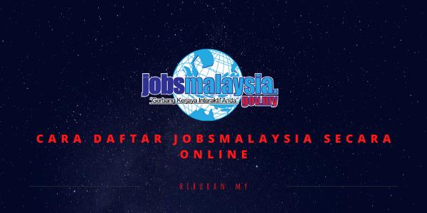 Cara Daftar JobsMalaysia Secara Online