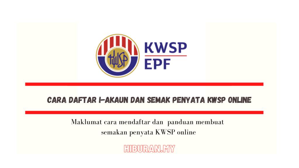 Cara daftar i-Akaun dan semak penyata KWSP Online