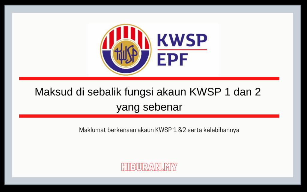 fungsi akaun KWSP 1 dan 2