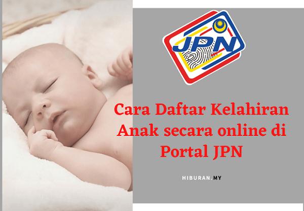 Cara Daftar Kelahiran Anak secara online di Portal JPN